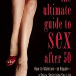 "Joan Price, author of ""The Ultimate Guide to Sex After 50"" — Sept. 19, 2017"