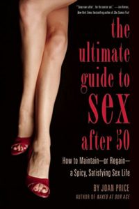 Joan Price, The Ultimate Guide to Sex After Fifty